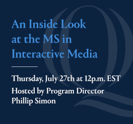 An Inside Look at the MS in Interactive Media